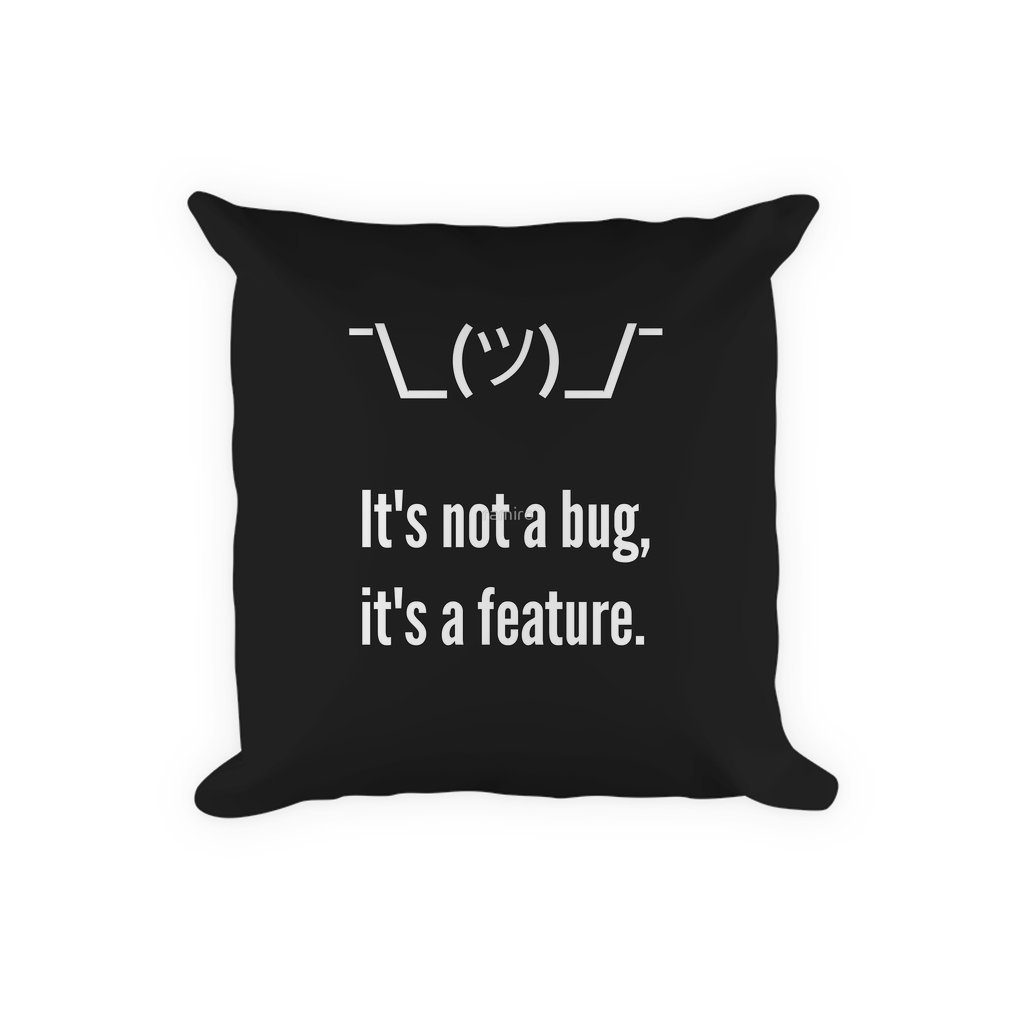 Thumb Shrug It is not a bug, it's a feature. White Text Programmer Excuse Design Pillow