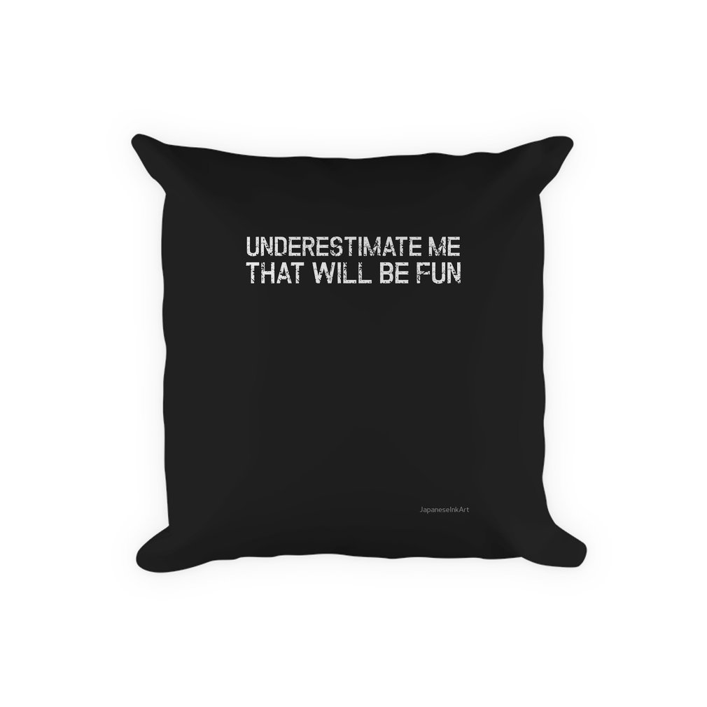 Thumb Underestimate Me That'll Be Fun Funny Quote Pillow