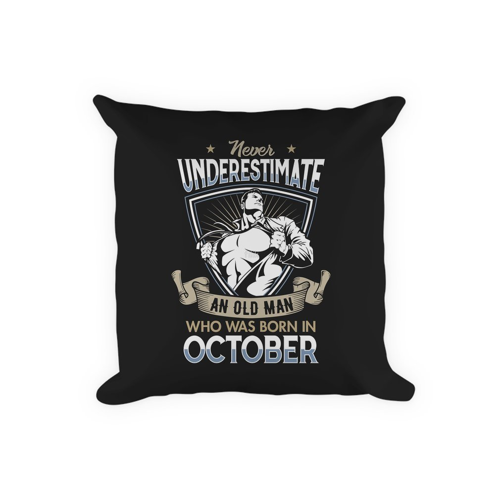 Thumb Never Underestimate an Old Man who was Born in October T-shirt Pillow