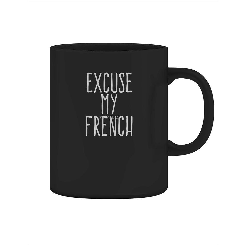 Excuse my french - Mug