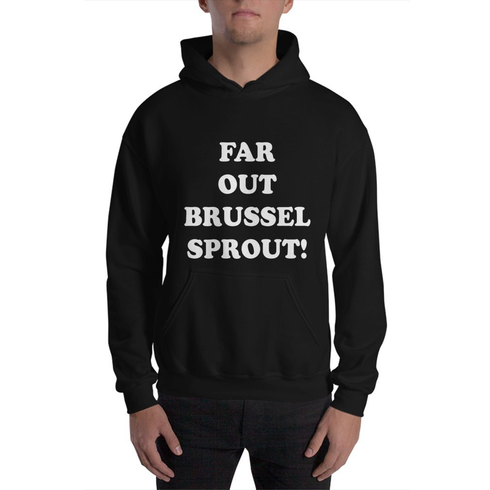 Thumb Far Out Brussel Sprout! Hoodie